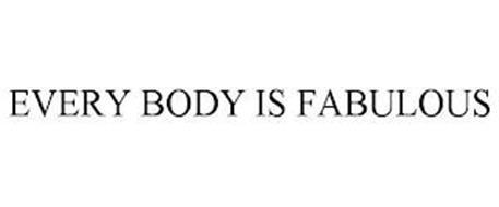 EVERY BODY IS FABULOUS