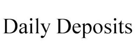 DAILY DEPOSITS