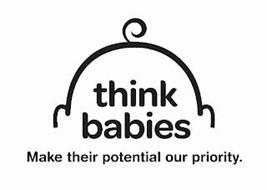 THINK BABIES MAKE THEIR POTENTIAL OUR PRIORITY.