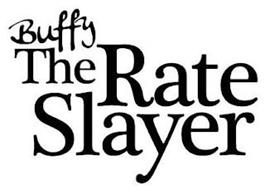 BUFFY THE RATE SLAYER