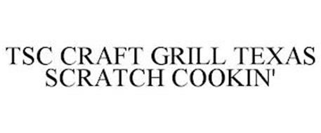 TSC CRAFT GRILL TEXAS SCRATCH COOKIN'