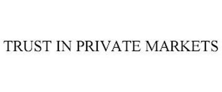 TRUST IN PRIVATE MARKETS