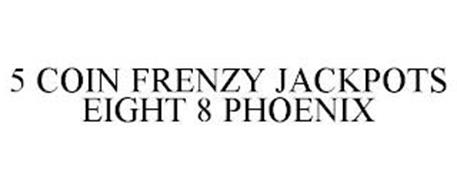 5 COIN FRENZY JACKPOTS EIGHT 8 PHOENIX