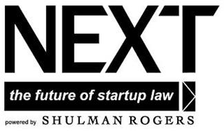NEXT THE FUTURE OF STARTUP LAW POWERED BY SHULMAN ROGERS