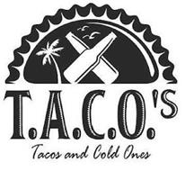T.A.C.O.'S TACOS AND COLD ONES