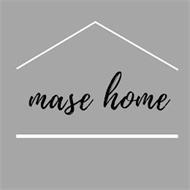 MASE HOME