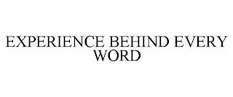EXPERIENCE BEHIND EVERY WORD