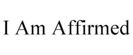 I AM AFFIRMED