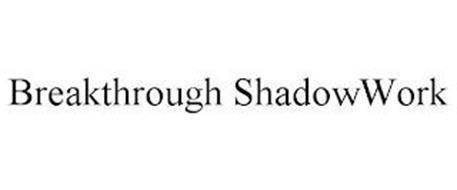 BREAKTHROUGH SHADOWWORK
