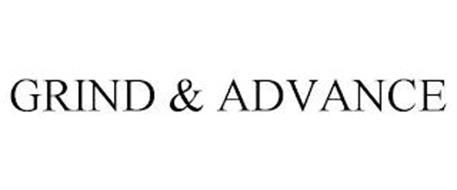 GRIND & ADVANCE