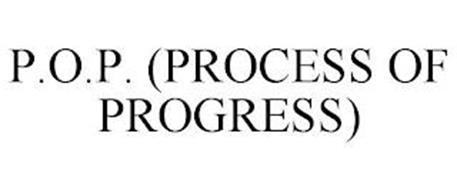 P.O.P. (PROCESS OF PROGRESS)