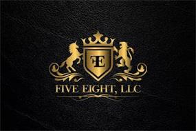 FIVE EIGHT, LLC FE