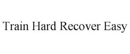 TRAIN HARD RECOVER EASY