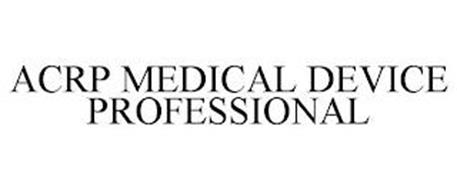 ACRP MEDICAL DEVICE PROFESSIONAL