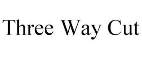 THREE WAY CUT