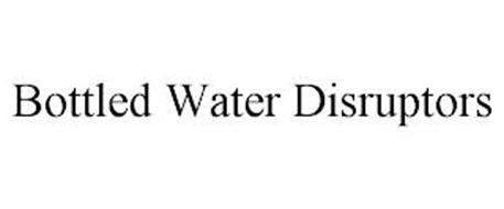 BOTTLED WATER DISRUPTORS