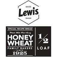 LEWIS BAKE SHOP SPECIAL RECIPE BREAD MADE WITH REAL HONEY HONEY WHEAT FAMILY BAKERS SINCE 1925 1/2 LOAF