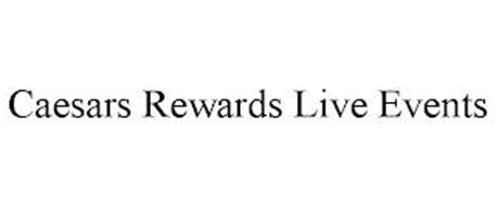 CAESARS REWARDS LIVE EVENTS