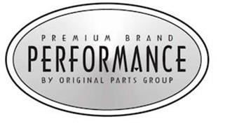 PREMIUM BRAND PERFORMANCE BY ORIGINAL PARTS GROUP