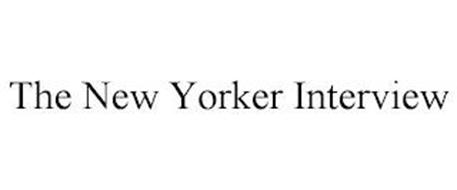 THE NEW YORKER INTERVIEW