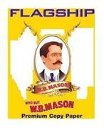 FLAGSHIP PREMIUM COPY PAPER W.B. MASON WHO BUT W.B. MASON SINCE 1898