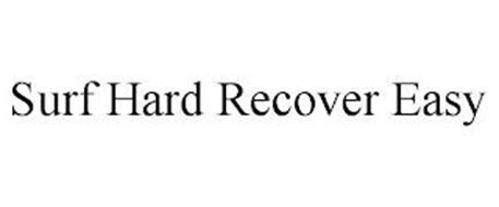 SURF HARD RECOVER EASY