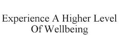 EXPERIENCE A HIGHER LEVEL OF WELLBEING