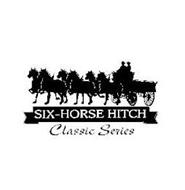 SIX-HORSE HITCH CLASSIC SERIES