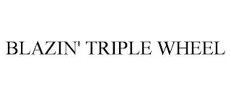 BLAZIN' TRIPLE WHEEL