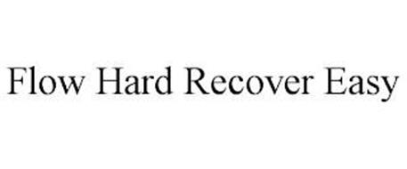 FLOW HARD RECOVER EASY