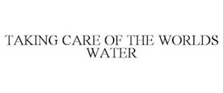 TAKING CARE OF THE WORLDS WATER
