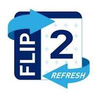 FLIP 2 REFRESH