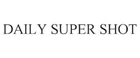 DAILY SUPER SHOT