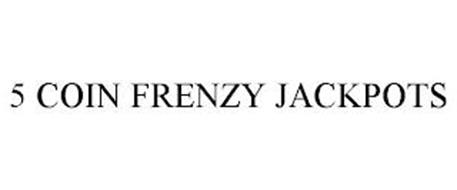 5 COIN FRENZY JACKPOTS