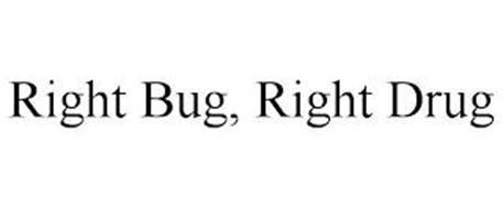 RIGHT BUG, RIGHT DRUG