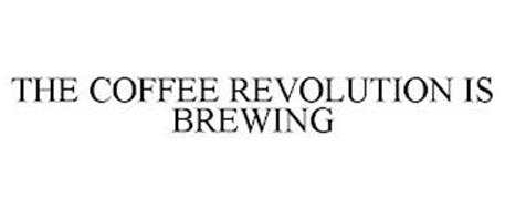 THE COFFEE REVOLUTION IS BREWING