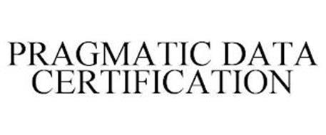 PRAGMATIC DATA CERTIFICATION