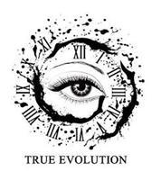 TRUE EVOLUTION I II III IV V VI VII VIII IX X XI XII