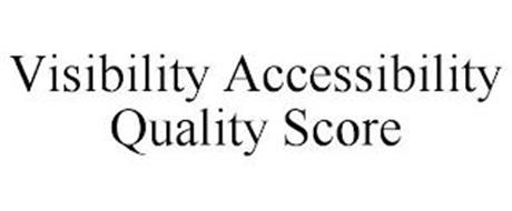 VISIBILITY ACCESSIBILITY QUALITY SCORE