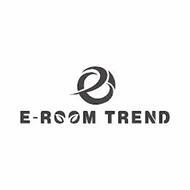 E-ROOM TREND