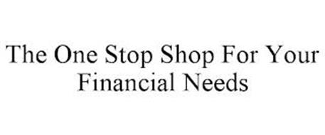 THE ONE STOP SHOP FOR YOUR FINANCIAL NEEDS