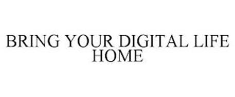 BRING YOUR DIGITAL LIFE HOME