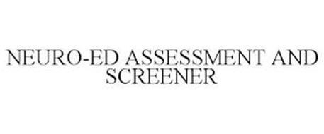 NEURO-ED ASSESSMENT AND SCREENER