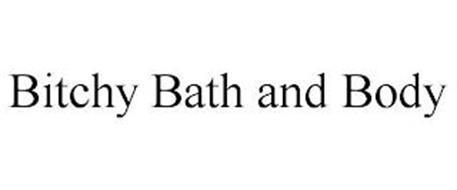 BITCHY BATH AND BODY