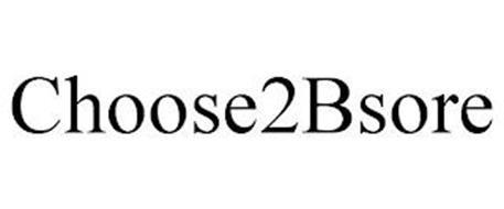 CHOOSE2BSORE