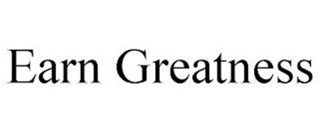 EARN GREATNESS