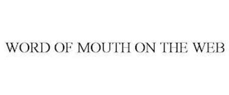 WORD OF MOUTH ON THE WEB