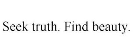SEEK TRUTH. FIND BEAUTY.