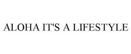 ALOHA IT'S A LIFESTYLE