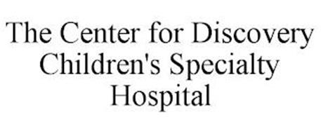 THE CENTER FOR DISCOVERY CHILDREN'S SPECIALTY HOSPITAL